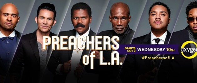 """Only God Can Judge: What Everyone Can Learn From TV's """"Preachers Of L.A."""""""