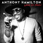 """Anthony Hamilton's """"What I'm Feelin',"""" CD Preview/Review Link"""